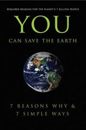 You Can Save the Earth: 7 Reasons Why & 7 Simple Ways: A Philosophy for the Future - Hatherleigh Press