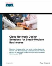 Cisco Network Design Solutions for Small-Medium Businesses - Rybaczyk, Peter