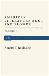 American Literature Root and Flower - Rubinstein, Annette T.
