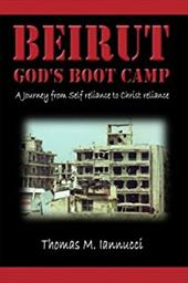 Beirut: God's Boot Camp - Iannucci, Thomas M.