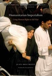 Humanitarian Imperialism: Using Human Rights to Sell War - Bricmont, Jean / Johnstone, Diana