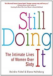 Still Doing It: The Intimate Lives of Women Over Sixty - Fishel, Deirdre / Holtzberg, Diana