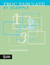 Proc Tabulate by Example - Haworth, Lauren E.