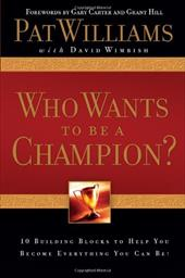 Who Wants to Be a Champion?: 10 Building Blocks to Help You Become Everything You Can Be! - Williams, Pat / Wimbish, David / Carter, Gary