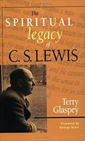 The Spiritual Legacy of C.S. Lewis - Glaspey, Terry W.