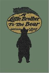 A Little Brother to the Bear - Long, William J. / Copeland, Charles