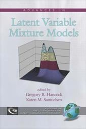 Advances in Latent Variable Mixture Models (PB) - Hancock, Gregory R. / Samuelsen, Karen M.