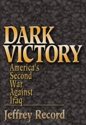 Dark Victory: America's Second War Against Iraq - Record, Jeffrey