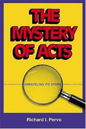 The Mystery of Acts: Unraveling Its Story - Pervo, Richard I.