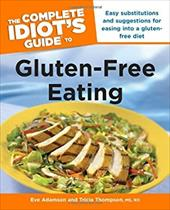 The Complete Idiot's Guide to Gluten-Free Eating - Adamson, Eve / Thompson, Tricia