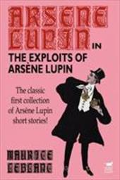 The Exploits of Arsene Lupin - Leblanc, Maurice
