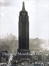 Thirteen Months to Go: The Creation of the Empire State Building - Wagner, Geraldine B.