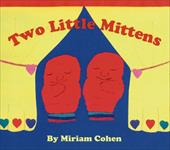 Two Little Mittens - Cohen, Miriam