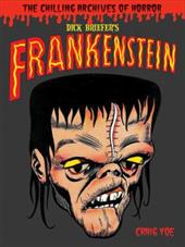 Dick Briefer's Frankenstein - Briefer, Dick / Yoe, Craig / Gussoni, Clizia