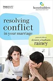 Resolving Conflict in Your Marriage - Rainey, Barbara / Rainey, Dennis