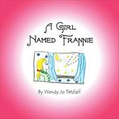 A Girl Named Frannie - Tetzlaff, Wendy Jo