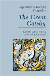 Approaches to Teaching Fitzgerald's the Great Gatsby - Bryer, Jackson R. / Vanarsdale, Nancy P.