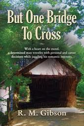 But One Bridge to Cross: The CAM Gordon Chronicles - Gibson, R. M.