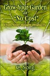 "Grow Your Garden at ""No Cost"": From Store-Bought Produces - Song, C."