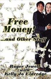 Free Money!: And Other Stuff - Jewell, Roger / Eldredge, Kelly Jo