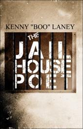 "The Jail House Poet - Laney, Kenny ""Boo"""