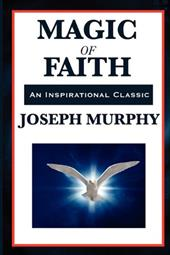 Magic of Faith - Murphy, Joseph