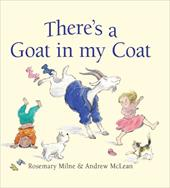 There's a Goat in My Coat - Milne, Rosemary / McLean, Andrew