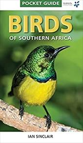 Birds of Southern Africa: Pocket Guide - Sinclair, Ian