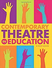Contemporary Theatre in Education - Wooster, Roger