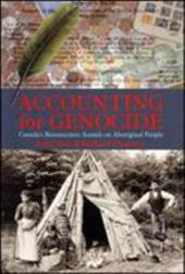 Accounting for Genocide: Canada's Bureaucratic Assault on Aboriginal People - Neu, Harold Ed. / Neu, Dean / Therrien, Richard
