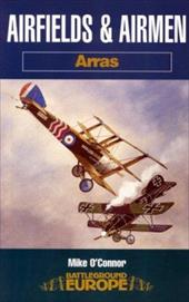 Airfields & Airmen of Arras - Oconnor, Mike