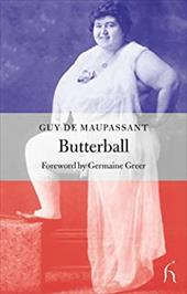 Butterball - Brown, Andrew / de Maupassant, Guy