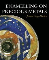 Enamelling on Precious Metals - Werge-Hartley, Jeanne