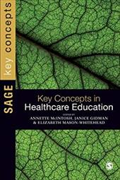 Key Concepts in Healthcare Education - McIntosh, Annette / Gidman, Jan / Mason-Whitehead, Elizabeth
