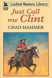 Just Call Me Clint - Hammer, Chad