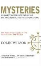 Mysteries: An Investigation Into the Occult, the Paranormal, and the Supernatural - Wilson, Colin