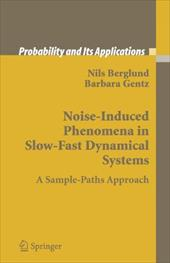 Noise-Induced Phenomena in Slow-Fast Dynamical Systems: A Sample-Paths Approach - Berglund, Nils / Gentz, Barbara