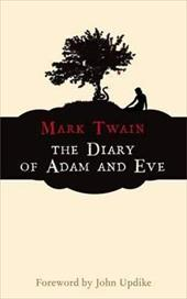 The Diary of Adam and Eve: And Other Adamic Stories - Twain, Mark / Updike, John