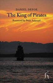 The King of Pirates - Defoe, Daniel / Ackroyd, Peter