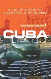 Culture Smart! Cuba: A Quick Guide to Customs and Etiquette - MacDonald, Mandy
