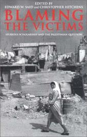Blaming the Victims: Spurious Scholarship and the Palestinian Question - Said, Edward W. / Hitchens, Christopher