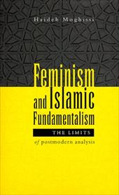 Feminism and Islamic Fundamentalism: The Limits of Postmodern Analysis - Moghissi, Hiadeh / Moghissi, Haideh