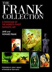 The Frank Collection: A Showcase of the World's Finest Fantastic Art - Frank, Janet / Frank, Howard / Maitz, Don