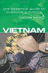 Vietnam - Culture Smart!: The Essential Guide to Customs & Culture - Murray, Geoffrey