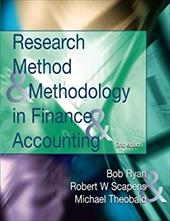 Research Methods and Methodology in Finance and Accounting - Ryan, Bob / Scapens, Robert W. / Theobald, Michael