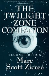 The Twilight Zone Companion - Zicree, Marc Scott