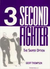 Three Second Fighter: The Sniper Option - Thompson, Geoff