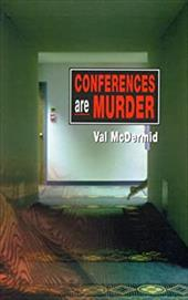 Conferences Are Murder - McDermid, Val / McDemud, Val
