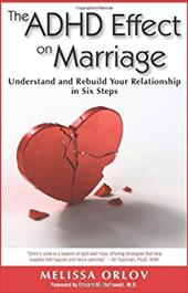 The ADHD Effect on Marriage: Understand and Rebuild Your Relationship in Six Steps - Orlov, Melissa C.