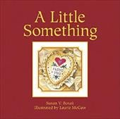 A Little Something - Bosak, Susan V. / McGaw, Laurie